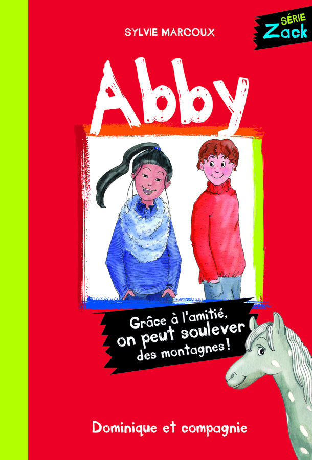 Abby : grâce à l'amitié, on peut soulever des montagnes!