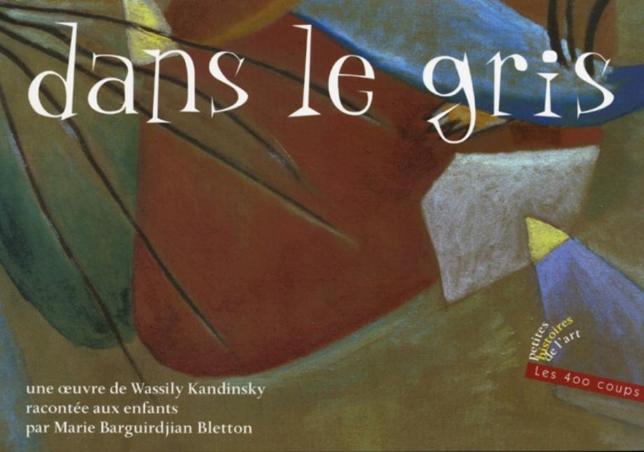 Dans le gris : une oeuvre de Wassily Kandinsky racontée aux enfants