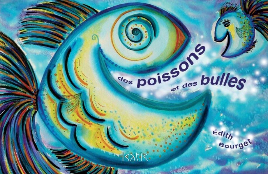 Des poissons et des bulles : [poésie]