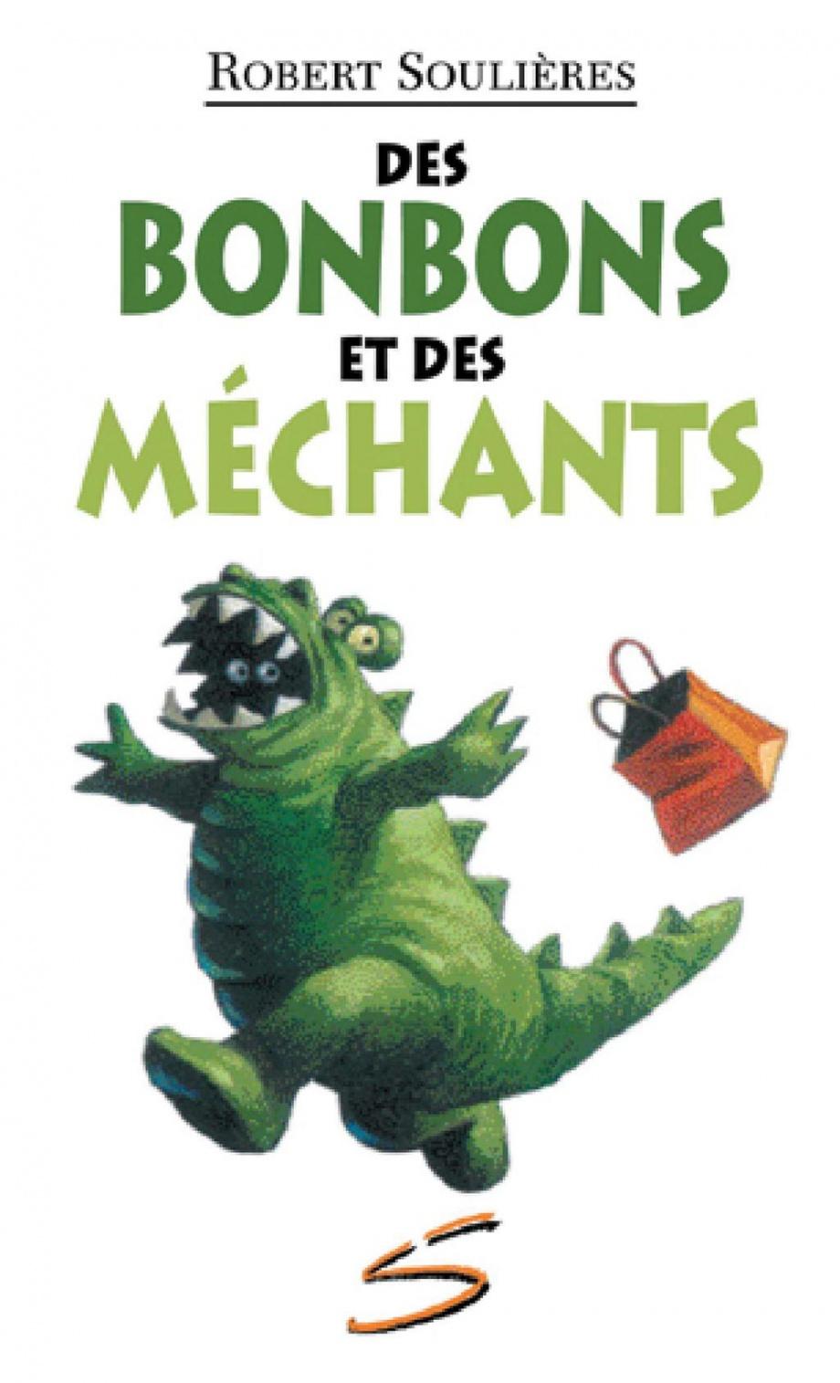 Des bonbons et des méchants : un roman