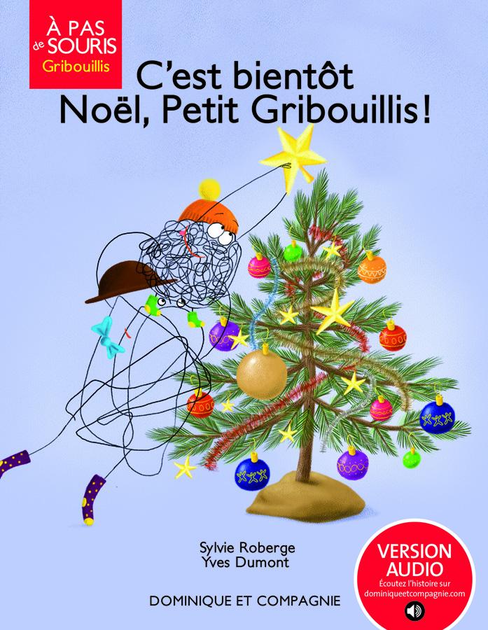 C'est bientôt Noël Petit Gribouillis!
