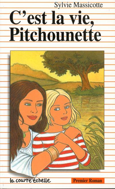 C'est la vie, Pitchounette