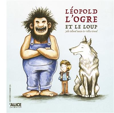 Léopold, l'ogre et le loup