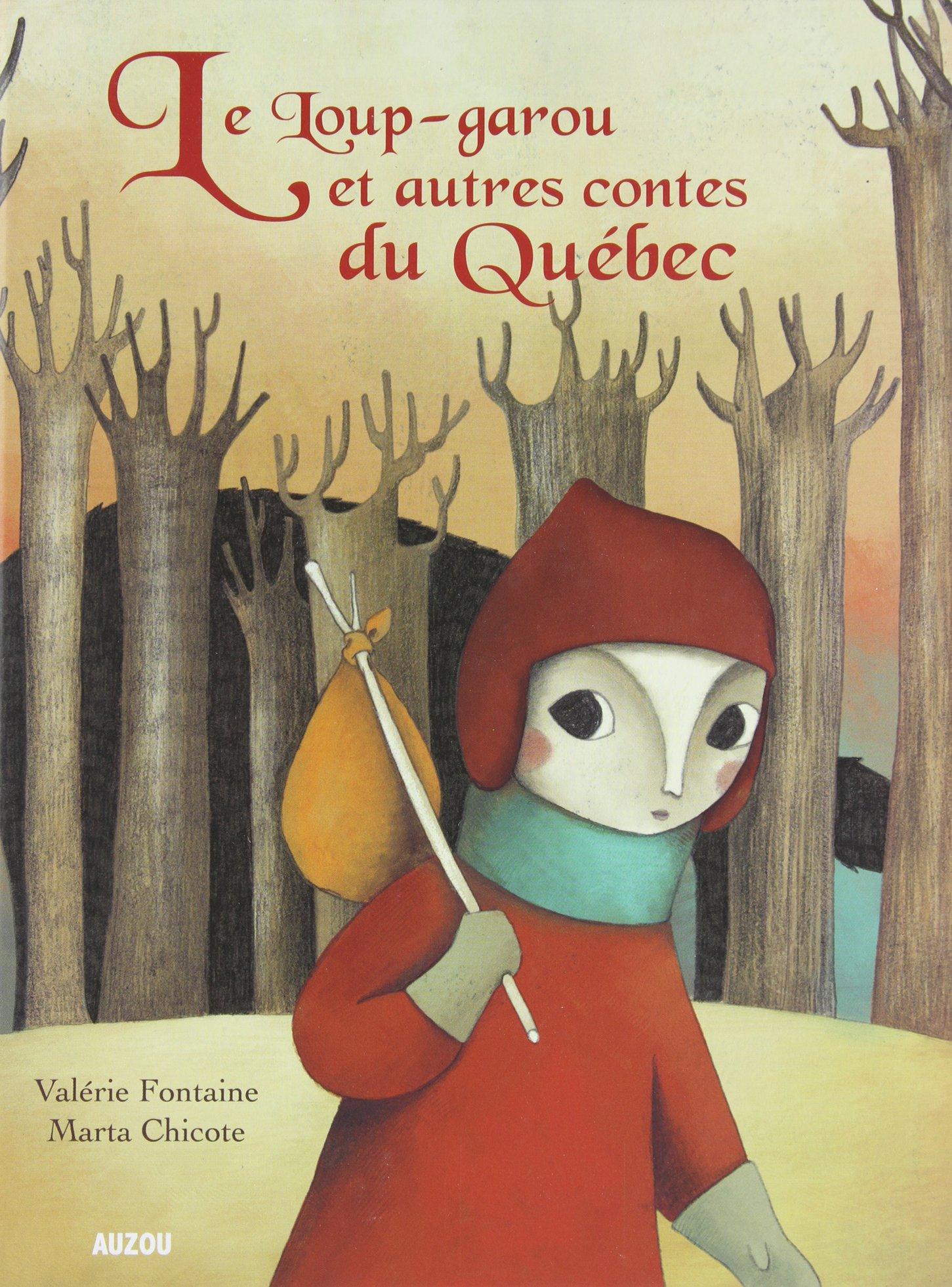 Le loup-garou et autres contes du Québec