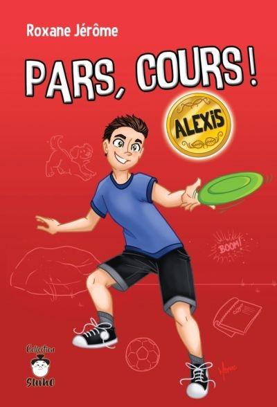 Pars, cours ! : Alexis