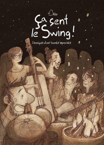 Ça sent le swing ! : chroniques d'une tournée improvisée