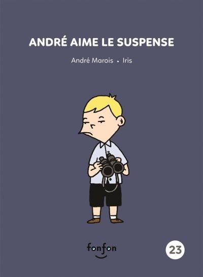André aime le suspense