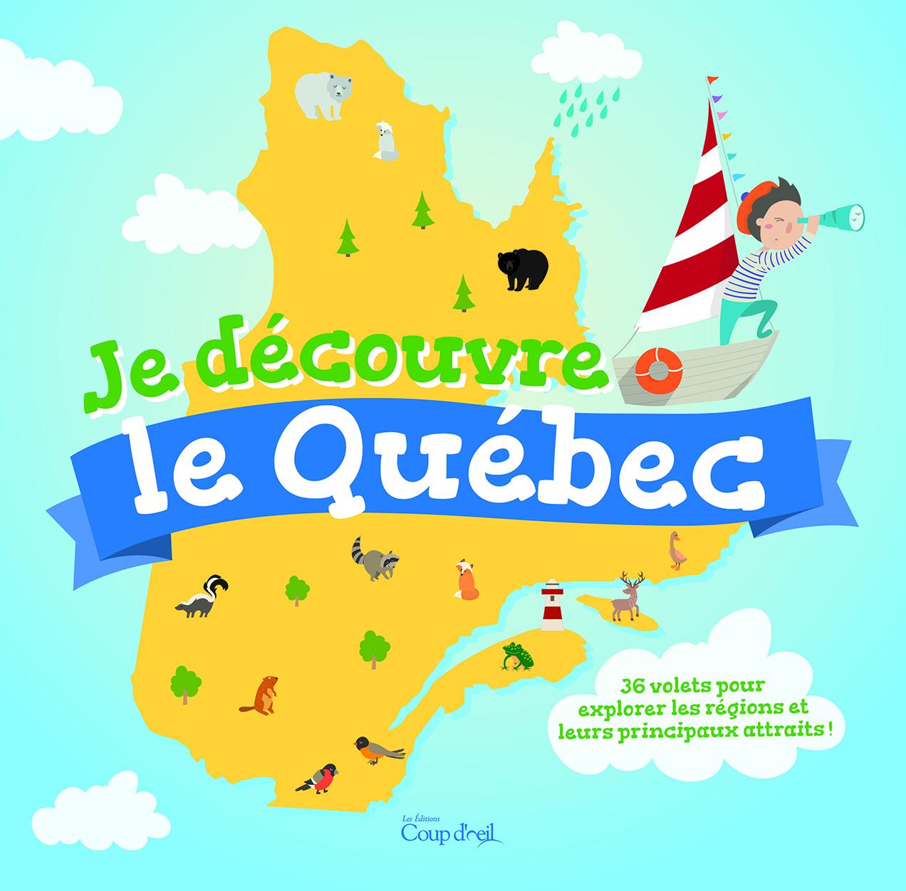 Je découvre le Québec : 36 volets pour explorer les régions et leurs principaux attraits!