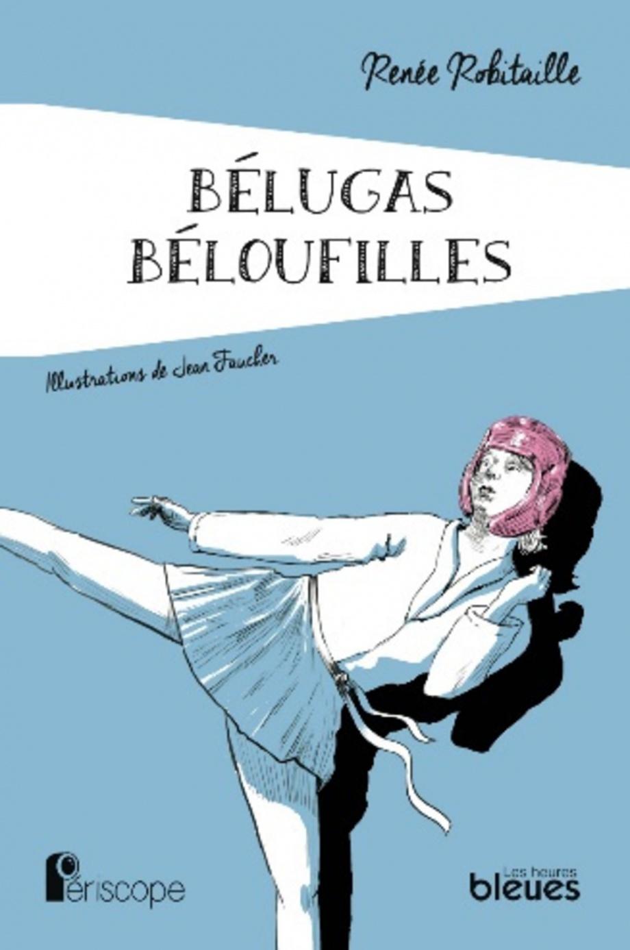 Bélugas Béloufilles : roman