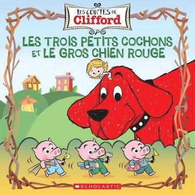 Les trois petits cochons et le gros chien rouge