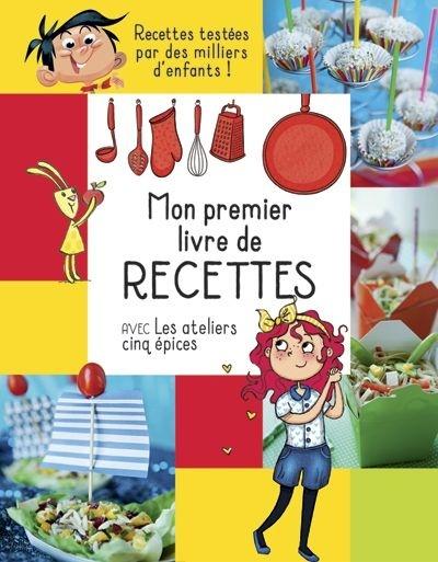 Mon premier livre de recettes avec Les Ateliers cinq épices