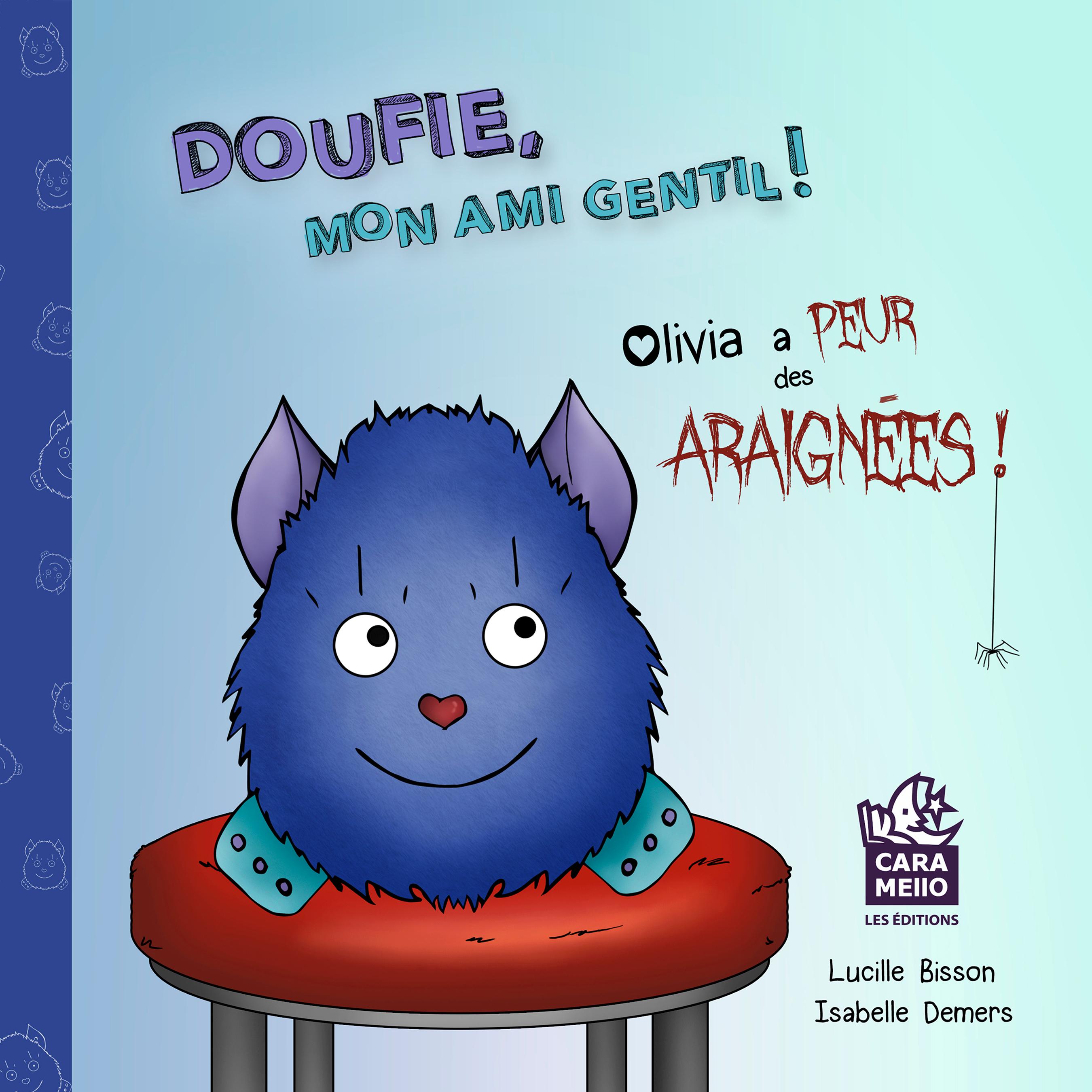 Doufie, mon ami gentil! : Olivia a peur des araignées