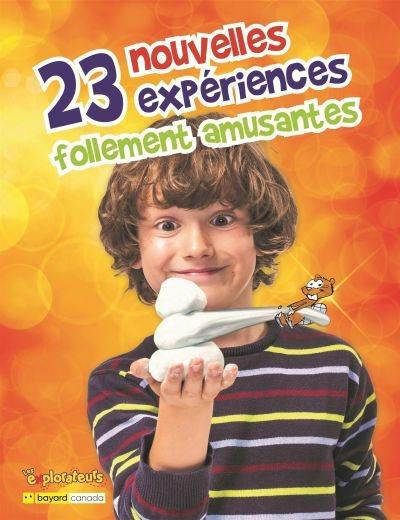 23 nouvelles expériences follement amusantes