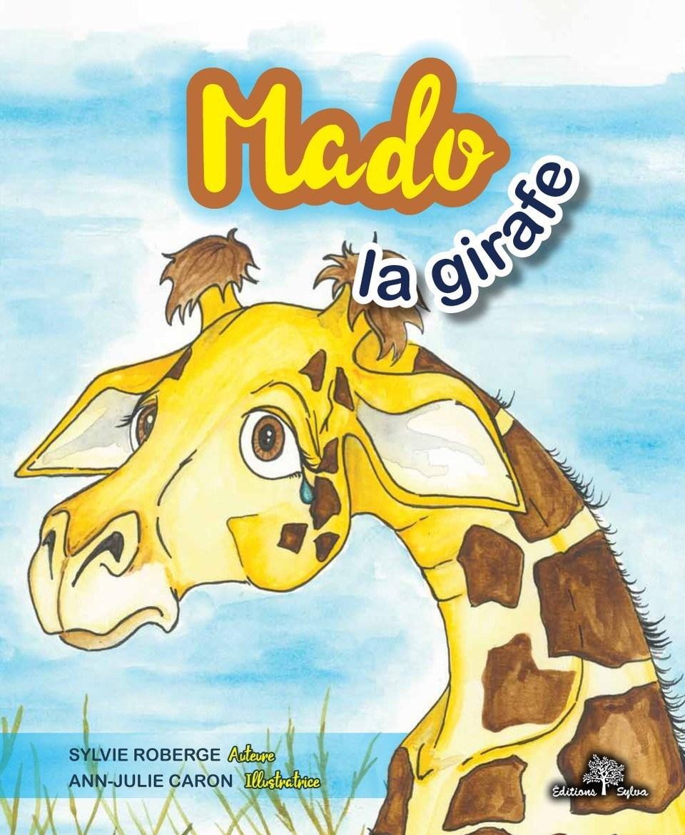 Mado, la girafe qui n'aimait pas ses longues jambes