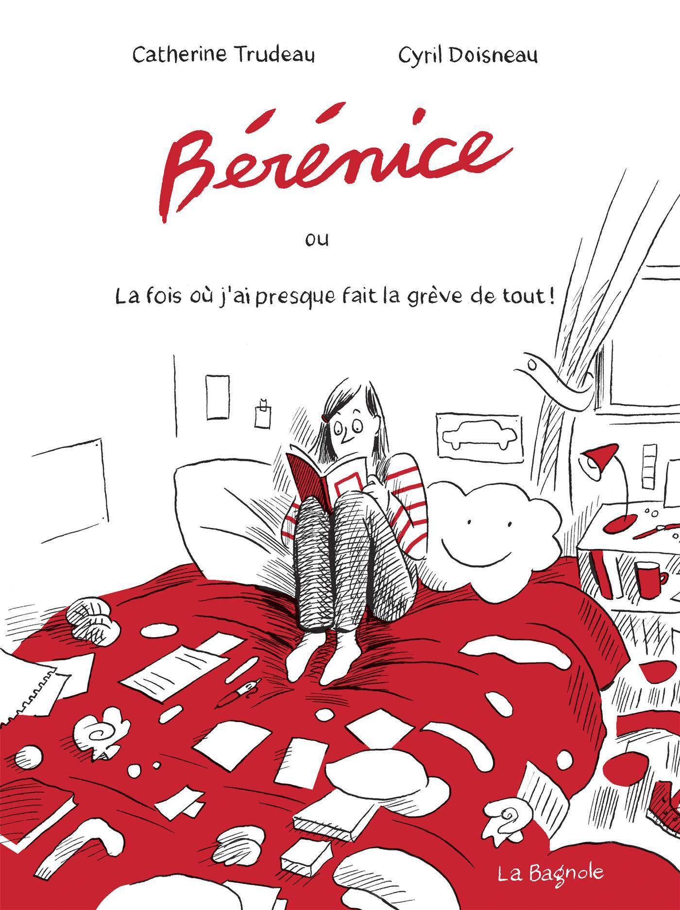 Bérénice ou La fois où j'ai presque fait la grève de tout!