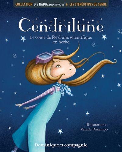 Cendrilune : le conte de fée d'une scientifique en herbe