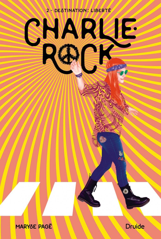Charlie-Rock : Destination liberté roman