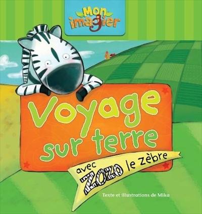 Voyage sur terre avec Zozo le zèbre