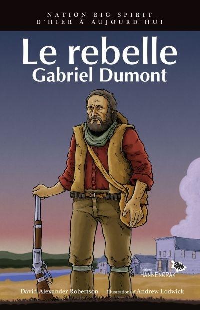 Le rebelle : Gabriel Dumont