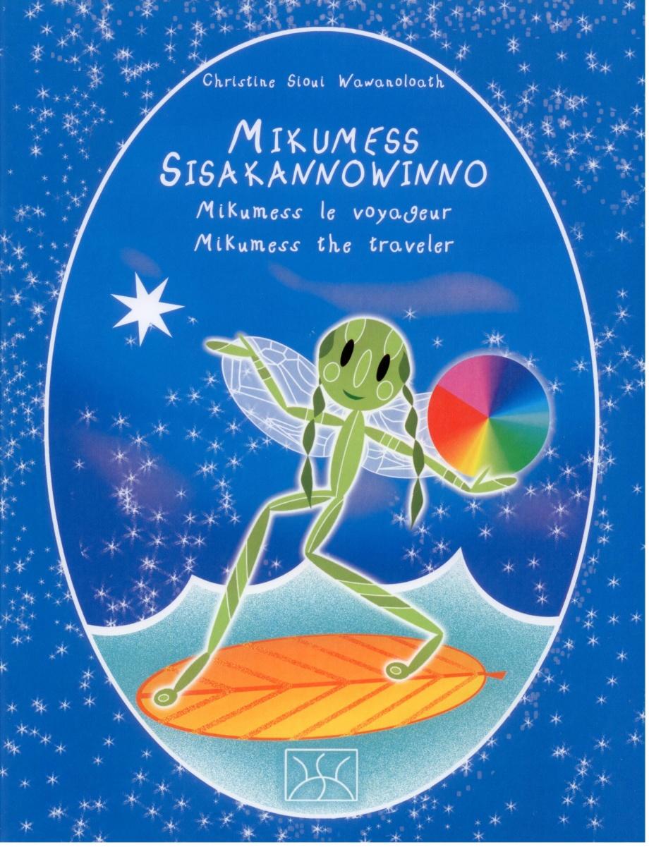 Mikumess Sisakannowinno : Mikumess le voyageur = Mikumess the traveler