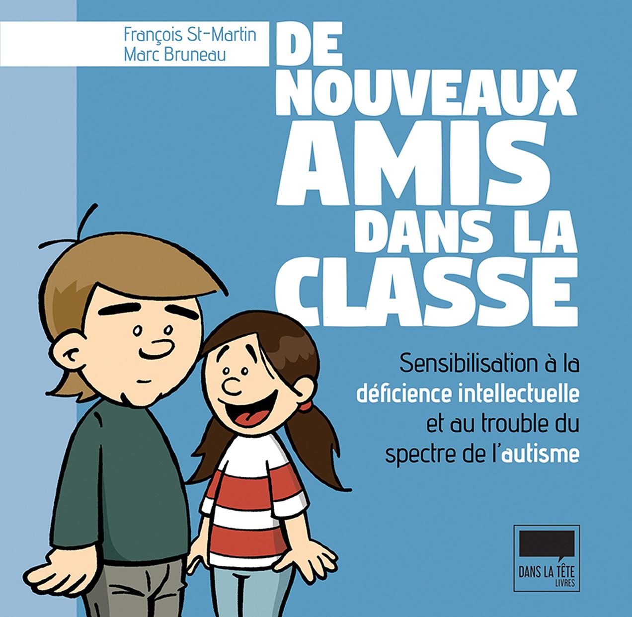 De nouveaux amis dans la classe : sensibilisation à la déficience intellectuelle et au trouble du spectre de l'autisme