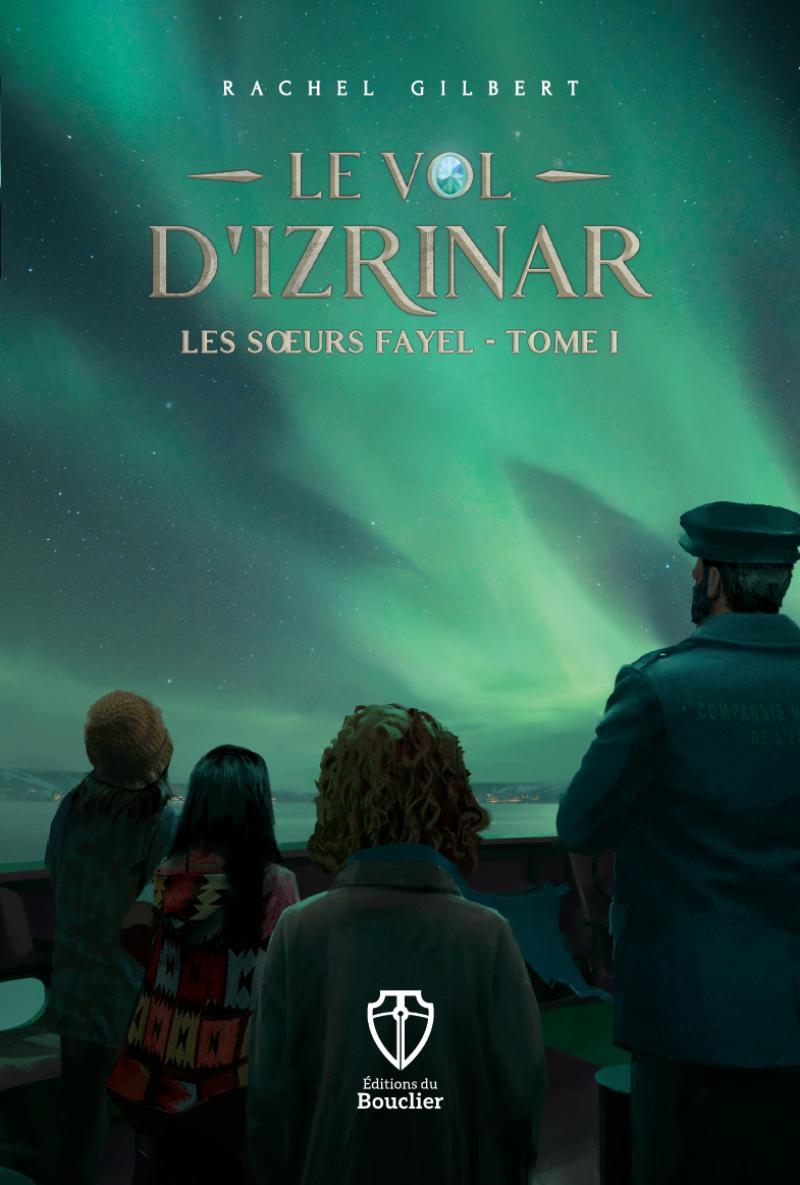 Le vol d'Izrinar – Les soeurs Fayel tome 1