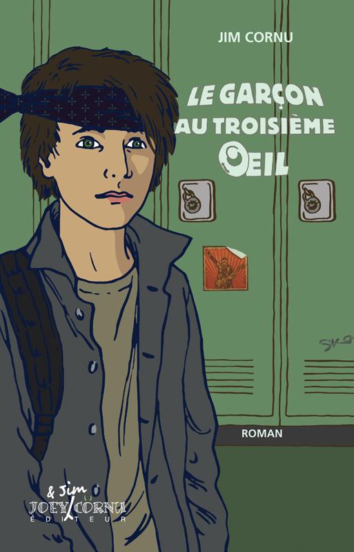 Le garçon au troisième oeil : roman
