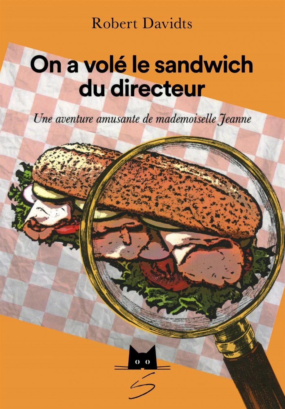 On a volé le sandwich du directeur : une aventure amusante de mademoiselle Jeanne