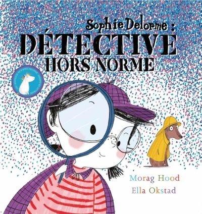 Sophie Delorme : détective hors norme