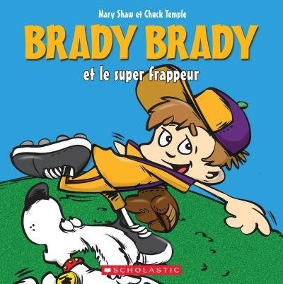 Brady Brady et le super frappeur