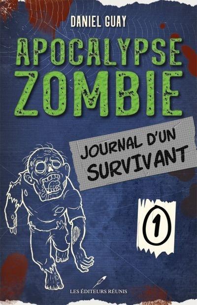 Apocalypse zombie : journal d'un survivant