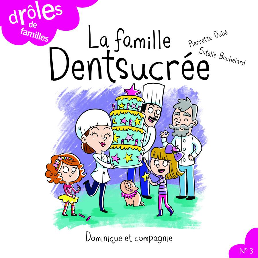 La famille Dentsucrée
