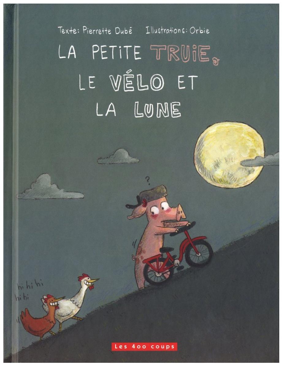 La petite truie, le vélo et la Lune