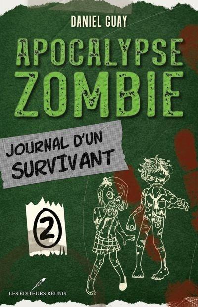 Apocalypse zombie. journal d'un survivant