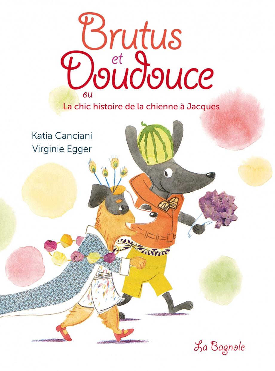 Brutus et Doudouce ou la chic histoire de la chienne à Jacques
