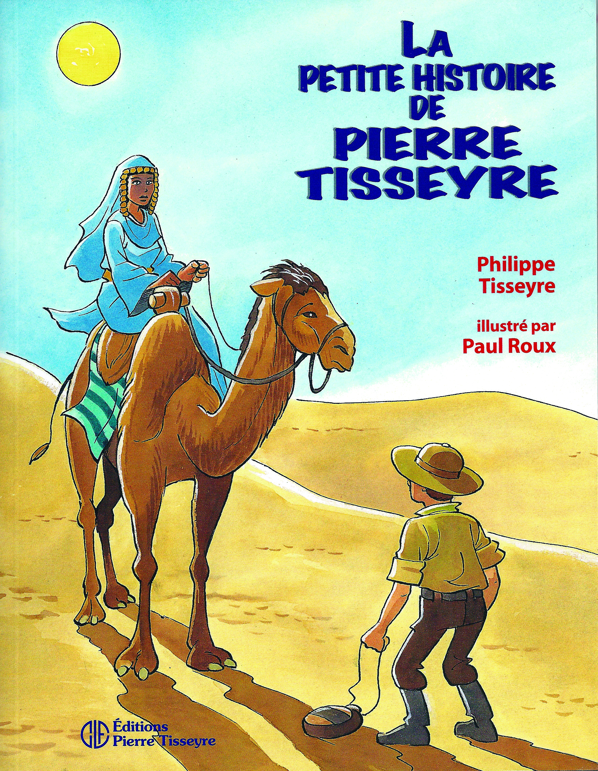 La petite histoire de Pierre Tisseyre : roman