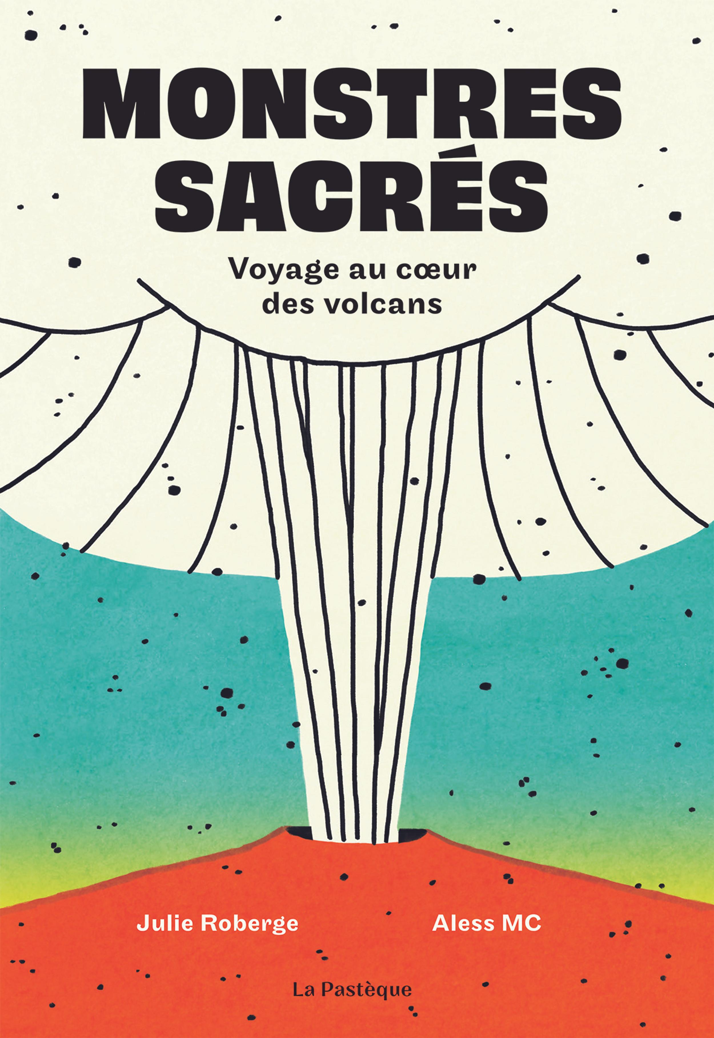 Monstres sacrés  voyage au coeur des volcans