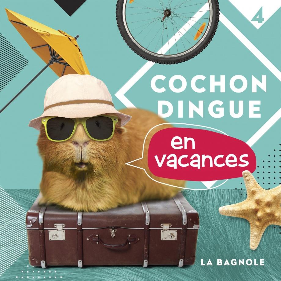 Cochon Dingue en vacances